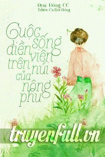 cuoc song dien vien tren nui cua nong phu - qua dong cc