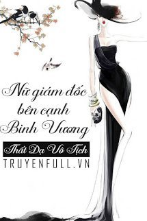 Nữ Giám Đốc Bên Cạnh Binh Vương