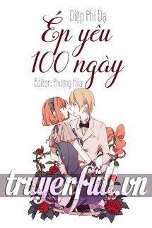 Ép Yêu 100 Ngày (Mạnh Mẽ Yêu Nhau 100 Ngày)
