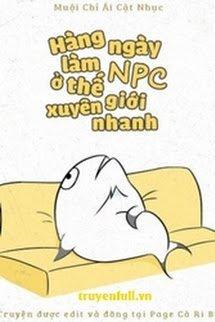 Hàng Ngày Làm NPC Ở Thế Giới Xuyên Nhanh