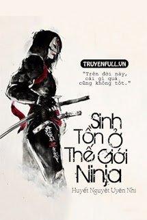 [Naruto Fanfic] Sinh Tồn Ở Thế Giới Ninja