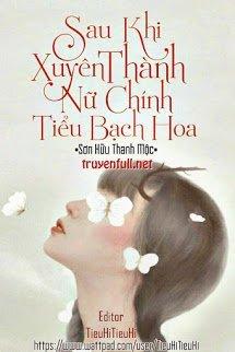 Sau Khi Xuyên Thành Nữ Chính Tiểu Bạch Hoa