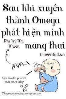 Sau Khi Xuyên Thành Omega Phát Hiện Mình Mang Thai