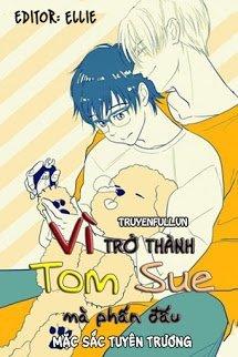 Vì Trở Thành Tom Sue Mà Phấn Đấu