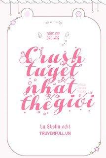 Crush Tuyệt Nhất Thế Giới