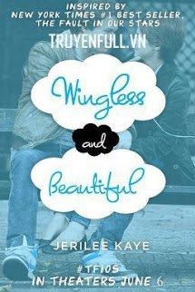 Không Đôi Cánh Và Đẹp (Wingless and Beautiful)