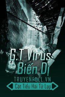 G.T Virus Biến Dị