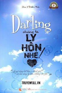 Darling Chúng Ta Chia Tay Nhé!