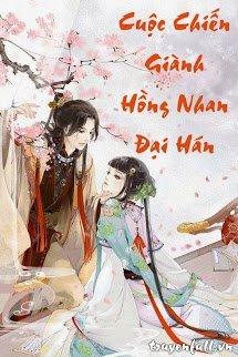 Cuộc Chiến Giành Hồng Nhan Đại Hán